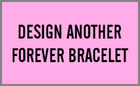 DESIGN ANOTHER FOREVER BRACELET