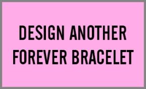 DESIGN ANOTHER FOREVER BRACELET